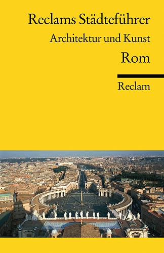Reclams Städteführer. Architektur und Kunst. Ro...