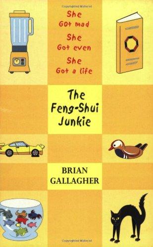 The Feng-Shui Junkie. She got mad, she got even...