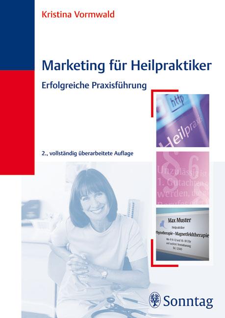 Marketing für Heilpraktiker: Erfolgreiche Praxi...