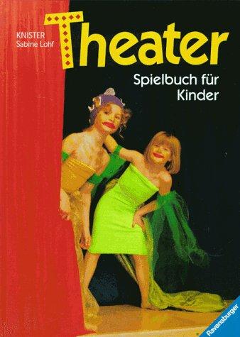 Theater. Spielbuch für Kinder - Knister
