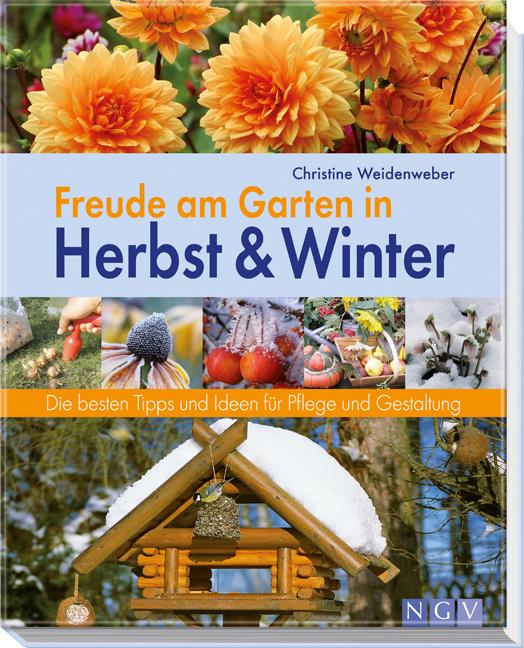 Freude am Garten in Herbst und Winter. Die best...