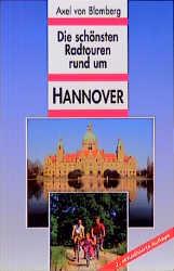 Die schönsten Radtouren rund um Hannover - Axel...