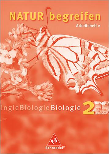 Natur begreifen - Biologie 2: Arbeitsheft 2 - Josef Schaper [5. Auflage 2012]