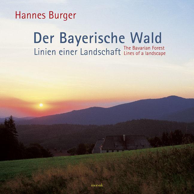 Der Bayerische Wald - Linien einer Landschaft: ...