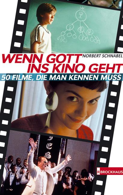 Wenn Gott ins Kino geht. 50 Filme, die man kenn...