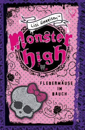 Monster High - Fledermäuse im Bauch - Lisi Harr...