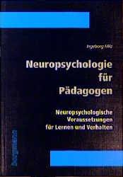 Neuropsychologie für Pädagogen. Neuropsychologi...