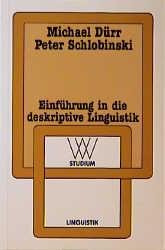 Einführung in die deskriptive Linguistik - Dürr Michael und Peter. Schlobinski