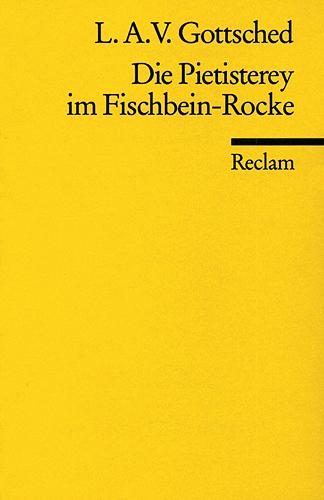 Die Pietisterey im Fischbein-Rocke - Luise Adelgunde V. Gottsched