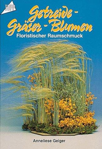 Getreide, Gräser, Blumen. Floristischer Raumsch...