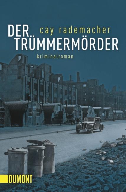Der Trümmermörder - Cay Rademacher [Broschiert]