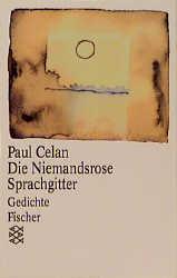 Die Niemandsrose / Sprachgitter - Paul Celan