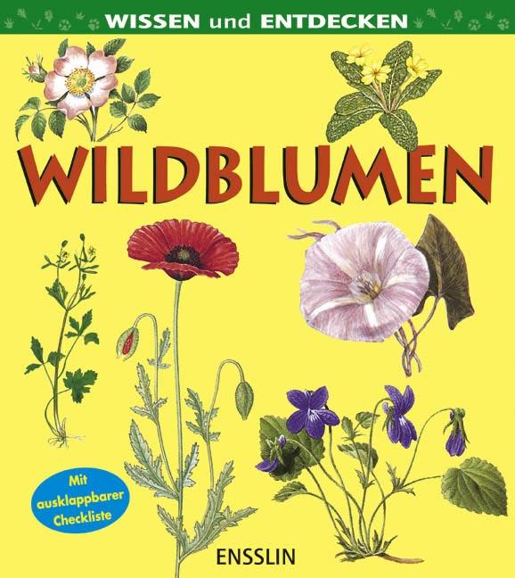 Wissen und entdecken. Wildblumen - Angela Royston