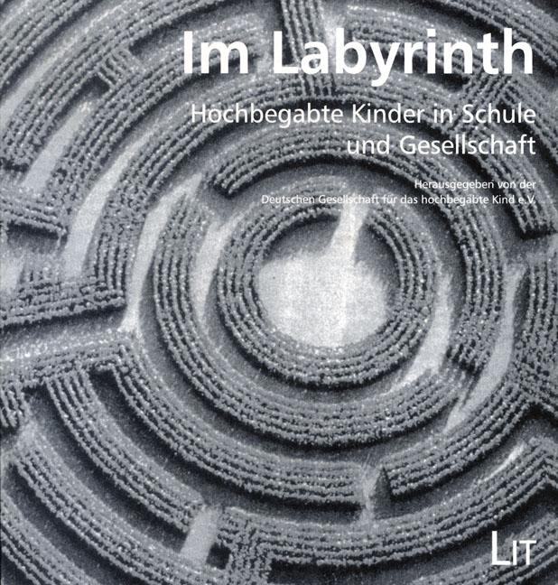 Im Labyrinth: Hochbegabte Kinder in Schule und ...
