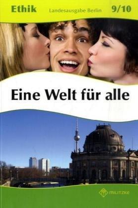 Ethik 9 / 10. Lehrbuch. Eine Welt für alle. Berlin: Selbstfindung - Freundschaft - Glück - Barbara Brüning