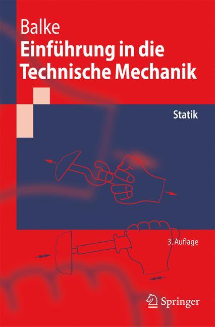 Einführung in die Technische Mechanik: Statik (Springer-Lehrbuch) - Herbert Balke
