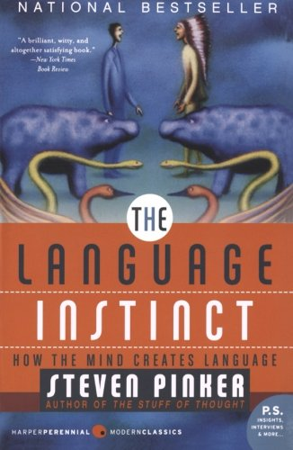 The Language Instinct: How the Mind Creates Language (P.S.) - Steven Pinker