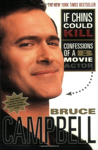 If Chins Could Kill: Confessions of A B Movie A...