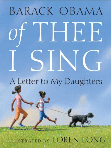 Of Thee I Sing: A Letter to My Daughters: A Letter of My Daughters - Barack Obama