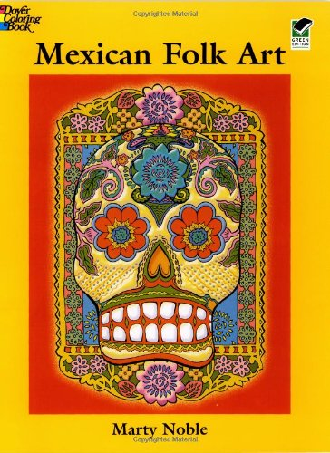 Mexican Folk Art: Coloring Book (Dover Coloring...