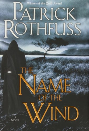 The Name of the Wind - Patrick Rothfuss [Hardcover]