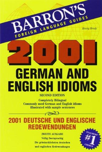 2001 German and English Idioms: 2001 deutsche und englische Redewendungen (2001 Idioms) - Henry Strutz