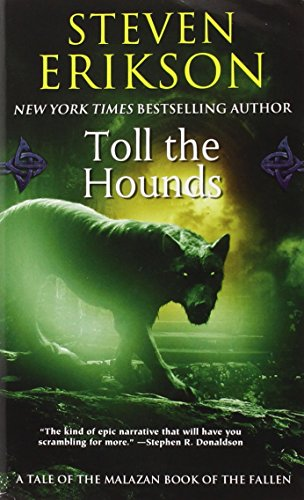 Malazan Book of the Fallen 08. Toll the Hounds - Steven Erikson