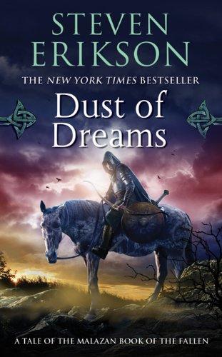 Malazan Book of the Fallen 09. Dust of Dreams - Steven Erikson