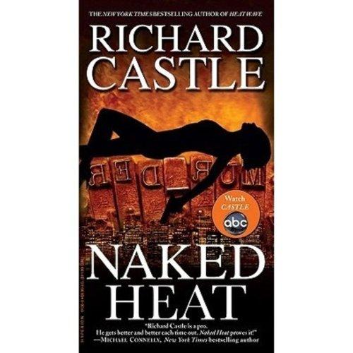 Naked Heat (Nikki Heat) - Richard Castle