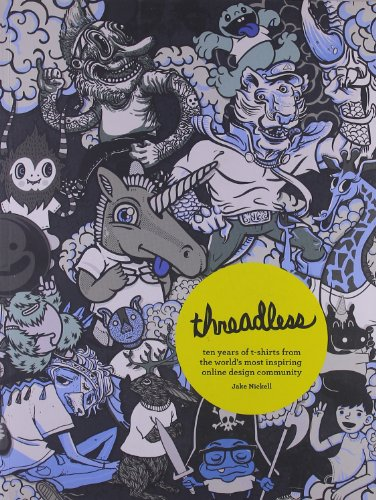 Threadless: Ten Years of T-Shirts from the Worl...