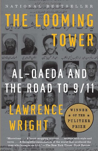 The Looming Tower: Al Qaeda and the Road to 9/11 (Vintage) - Lawrence Wright
