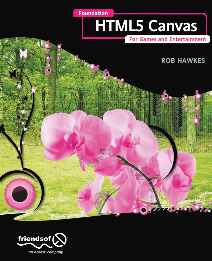 Foundation Html5 Canvas: For Games and Entertai...