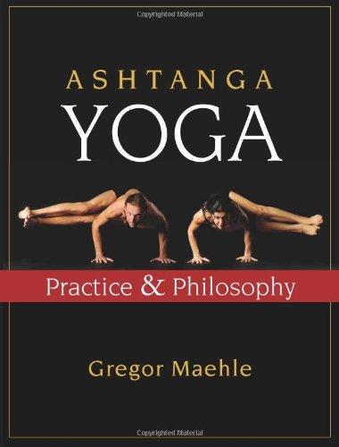Ashtanga Yoga: Practice and Philosophy - Gregor Maehle