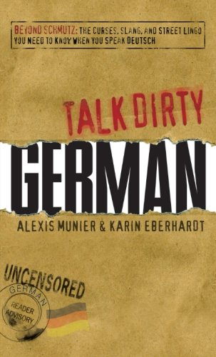 Talk Dirty German: Beyond Schmutz: The Curses, ...