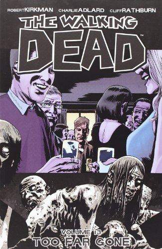 The Walking Dead: Volume 13 - Too Far Gone - Robert Kirkman
