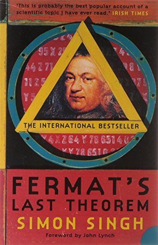 Fermat´s Last Theorem: The story of a riddle that confounded the world´s greatest minds for 358 years - Simon Singh