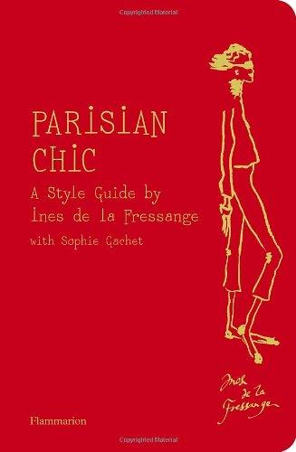 Parisian Chic: A Style Guide by Ines de la Fressange - Ines de la Fressange