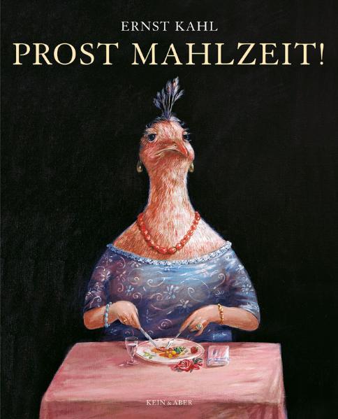 Prost Mahlzeit!: Kulinarische Pannen und andere Delikatessen - Ernst Kahl