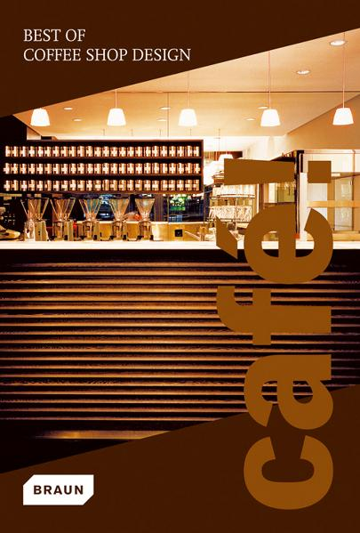 Café! Best of Coffee Shop Design - Braun