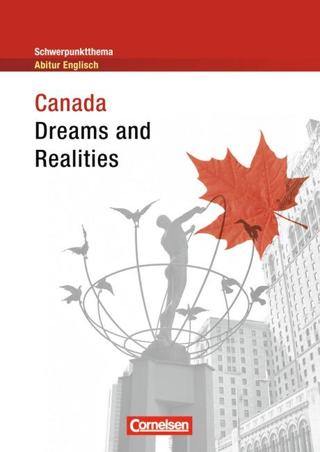 Schwerpunktthema Abitur Englisch: Canada - Dreams and Realities: Textheft