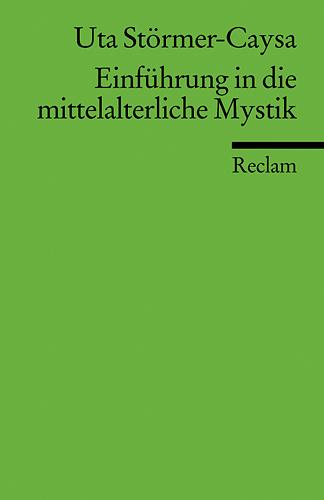 Einführung in die mittelalterliche Mystik - Uta Störmer-Caysa