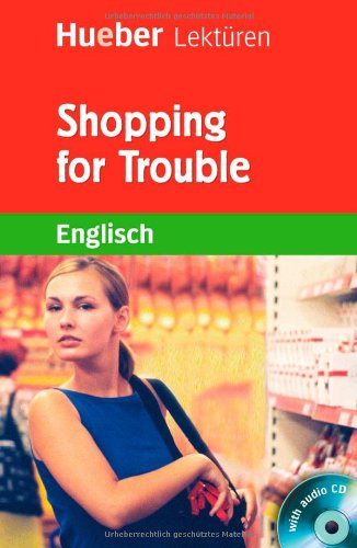 Hueber Lektüren - Stufe 2: Shopping for Trouble...