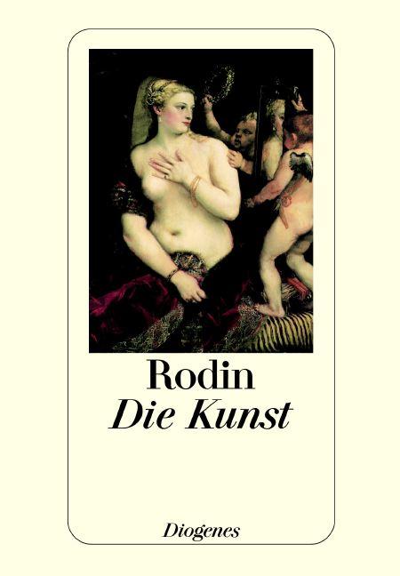 Die Kunst: Gespräche des Meisters - Auguste Rodin