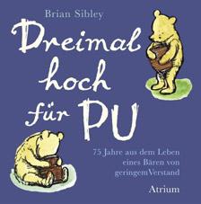 Dreimal hoch für Pu. 75 Jahre aus dem Leben eines Bären von geringem Verstand - Brian Sibley
