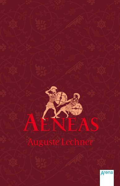 Aeneas: Sohn der Göttin - Auguste Lechner