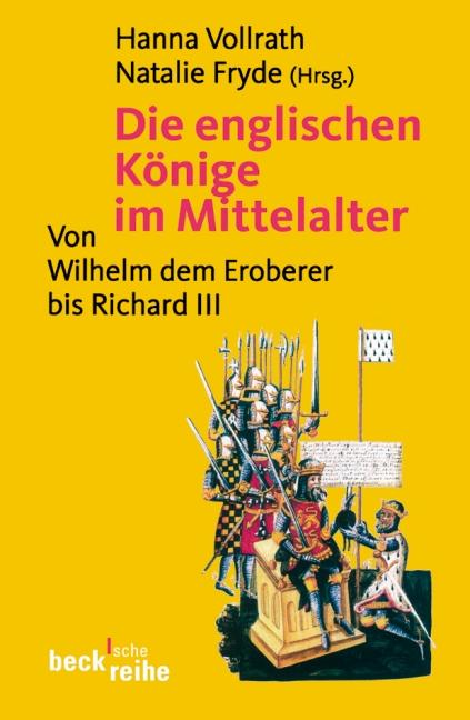Die englischen Könige im Mittelalter: Von Wilhelm dem Eroberer bis Richard III