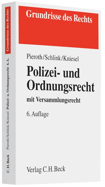 Polizei- und Ordnungsrecht: mit Versammlungsrecht, Rechtsstand: voraussichtlich Juni 2010 - Bodo Pieroth