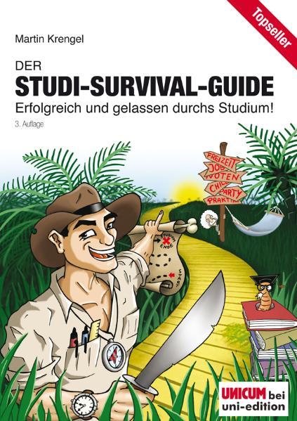 Der Studi-Survival-Guide: Erfolgreich und gelassen durchs Studium! - Martin Krengel