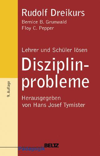 Lehrer und Schüler lösen Disziplinprobleme - Rudolf Dreikurs