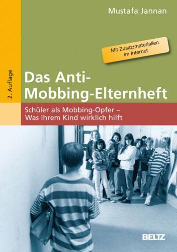 Das Anti-Mobbing-Elternheft: Schüler als Mobbin...